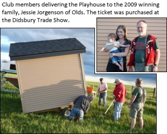 The playhouse was won by Jessie Jorgenson in 2009. The ticket was purchased at the Didsbury Trade Fair. Thank you to all whose who participated in this year's project.